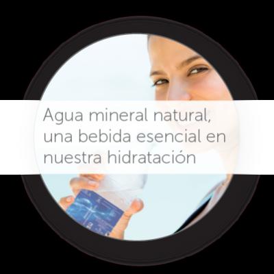 Agua Mineral Natural, una bebida esencial en nuestra hidratación