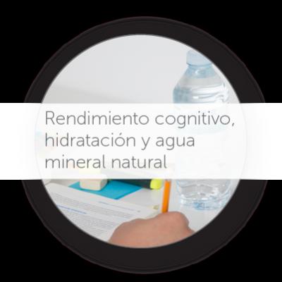 Rendimiento cognitivo, hidratación y Agua Mineral Natural